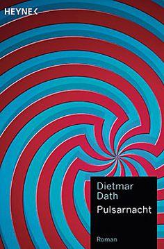 """Dietmar Dath: """"Pulsarnacht"""""""