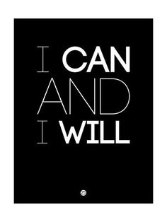 I Can and I Will 1 Art Print by NaxArt at Art.com