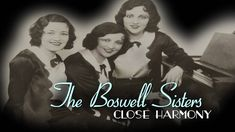 """The Boswell Sisters: Close Harmony"" Documentary Trailer"