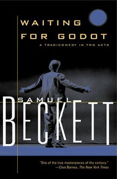 Waiting for Godot: A Tragicomedy in Two Acts by Samuel Beckett, http://www.amazon.com/dp/0802130348/ref=cm_sw_r_pi_dp_dgFeqb00SVFBK