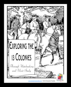 Exploring the 13 Colonies Through Notebooking and Unit Study a FREE download from EducationPossible.com