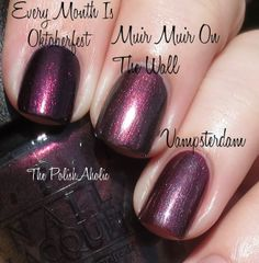 OPI Every Month is Oktoberfest, Muir Muir On the Wall, Vampsterdam.
