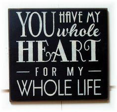 You have my whole heart for my whole life by pattisprimitives, $22.00