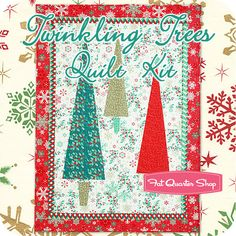 Twinkling Trees Quilt Kit by Joanie Holton and Melanie Greseth Featured in Best Christmas Quilts 2012 issue