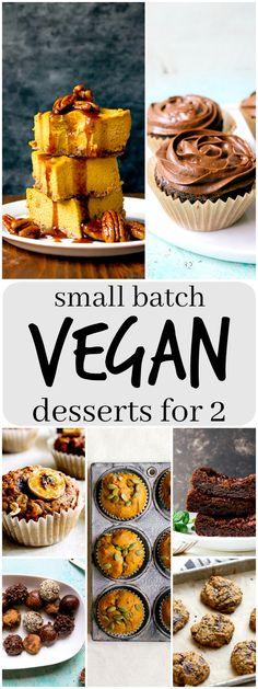 Small batch vegan desserts for two. Easy vegan recipes for two. Vegan for two recipes.