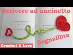 Tutorial 3 in 1: segnalibro ad uncinetto, tecnica scrittura ad uncinetto e schema cuore - YouTube