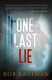 One Last Lie by Rob Kaufman - OnlineBookClub.org Book of the Day! @OnlineBookClub