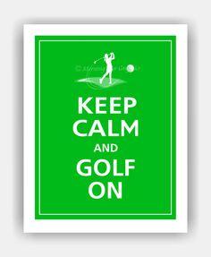 Keep Calm and Golf On Print 11x14 Wall Decor Color por PosterPop
