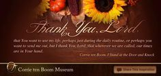 Corrie Ten Boom- Thank You Lord.