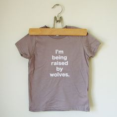 This should say I'm raising Wolves :)