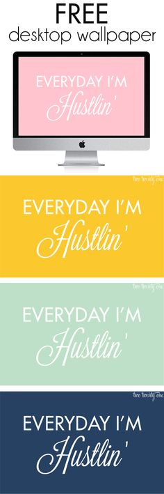 FREE Everyday I'm Hustlin' wallpapers