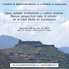 I Congreso de Arqueología Medieval de la Provincia de Guadalajara  Sigüenza, del 4 al 6 de Julio de 2014  PortalGuada Guadalajara