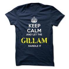 GILLAM - KEEP CALM AND LET THE GILLAM HANDLE IT - #gift table #grandma gift. GUARANTEE  => https://www.sunfrog.com/Valentines/GILLAM--KEEP-CALM-AND-LET-THE-GILLAM-HANDLE-IT-52058778-Guys.html?id=60505