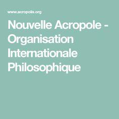 Nouvelle Acropole - Organisation Internationale Philosophique