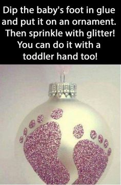 keepsake for babys first christmas... christmas tree ball with glittery footprints. maybe in blue tho lol