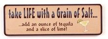 Take Life With A Grain Of Salt… Add An Ounce Of Tequil And A Slice Of... Wood Sign
