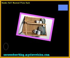 Wooden Wall Mounted Plate Rack 073055 - Woodworking Plans and Projects!  sc 1 st  Pinterest & Bianchi Plate Rack Plans 141117 - Woodworking Plans and Projects ...