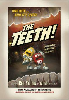 M&M's: The teeth!