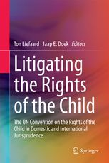 Litigating the Rights of the Child / Toni LIefaard and Jaap E. Doek, editors / K 639 .A41989 L58 2015