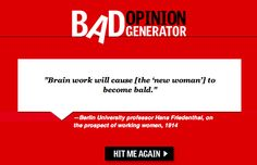 Bad Opinion Generator - reveals hilarious comments and predictions about the world from people of the past