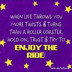 Hold on and enjoy the ride! Xx