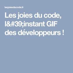 Les joies du code, l'instant GIF des développeurs !