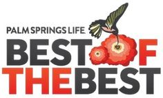 Palm Springs Life Magazine's Best of the Best our readers and online users choose Palm Springs' best businesses. Life Magazine, Cool Logo, Palm Springs, The Best, Brunch, Good Things, Amazing, Awesome, Flowers