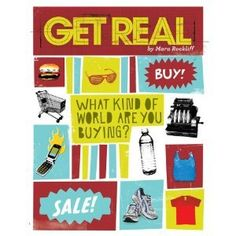 Get Real: What Kind of World are YOU Buying? by Mara Rockliff (August 2014)