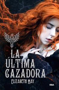 LA ÚLTIMA CAZADORA- ELIZABETH MAY