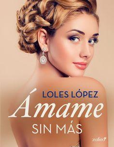 Ámame sin más - Loles López