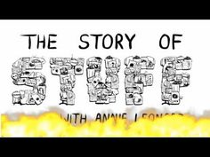 Story of Stuff, Full Version; How Things Work, About Stuff - YouTube