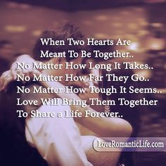 When Two Hearts Are Meant To Be Together.