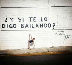 ¿Y si te lo digo bailando?