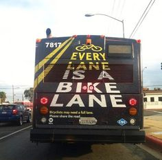 """""""Every Lane is a Bike Lane"""" - Absolutely love this advertisement to """"Share the Road""""."""