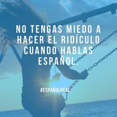 Que el miedo no te detenga   #EspañolReal #HablarEspañol #SpeakSpanish #RealSpanish
