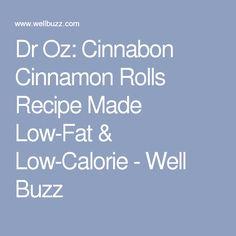 Dr Oz: Cinnabon Cinnamon Rolls Recipe Made Low-Fat & Low-Calorie - Well Buzz
