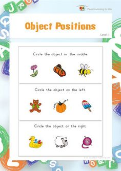 "In the ""Object Positions"" Worksheets, the student must identify the correct answer to the question in each box by analyzing how the objects relate to each other, and by using their own body as a reference point.  Available at www.visuallearningforlife.com on the Visual Perceptual Skills Builder Level 1 CD."