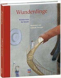Wonderment: The Lisbeth Zwerger Collection Lisbeth Zwerger, Books To Read, My Books, Welcome To School, Godchild, Inspirational Books, Children's Literature, Children's Book Illustration, Book Lovers