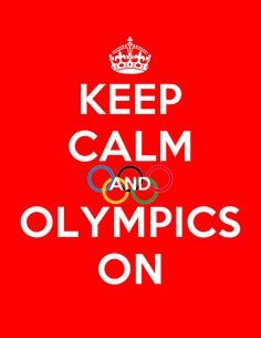 Keep Calm and Olympics on