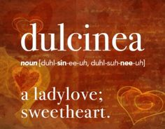 ) Dulcinea - a ladylove. Barney calls his lady dulcinea and thereby confusing the group. Since the word was not uttered by Quixote, the situation becomes a donnybrook, driving 3 people to plead not guilty by reason of insanity. Unusual Words, Weird Words, Rare Words, Unique Words, Powerful Words, Cool Words, Fancy Words, Big Words, Words To Use