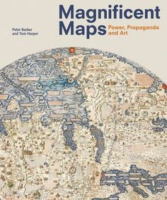 """Magnificent Maps: Cartography as Power, Propaganda, and Art"" - via /brainpicker/ on Twitter"
