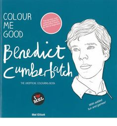 Colour Me Good Benedict Cumberbatch. It's a real book too! Ordering as soon as I get home!!!