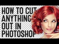How To Cut Anything Out in Photoshop - YouTube