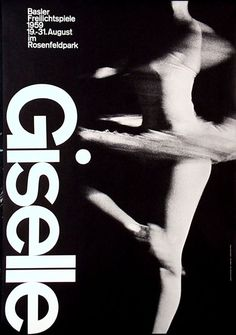 Armin Hofmann: poster for the Basel theater production of Giselle, An organic kinetic, and soft photographic image contrasts intensely with geometric, static, and hard-edged typographic styles. Max Bill, Text Poster, Typography Poster, Typography Design, Chinese Typography, International Typographic Style, International Style, Graphic Design Posters, Graphic Design Inspiration