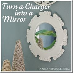 Turn a charger into a mirror (Sand & Sisal on Infarrantly Creative)