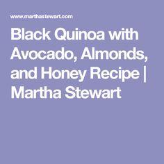 black quinoa with avocado almonds and honey black quinoa with avocado ...