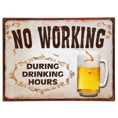Large Vintage No Drinking During Working Hours Metal Plaque Sign Company Gifts, Metal Plaque, Unusual Gifts, Mellow Yellow, Cool Gifts, Drinking, Signs, Life, Ebay