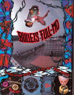 Bullet wheels. I tore this one out of Thrasher and had it on my wall.