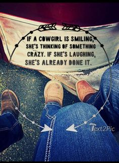 I officially qualify as a cowgirl so I'd say this does apply to me. Rodeo Quotes, Equine Quotes, Cowboy Quotes, Cowgirl Quote, Equestrian Quotes, Hunting Quotes, Western Quotes, Cowboy Girl, Real Country Girls