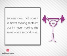 "#quote of the #day-#Success does not consist in never making #mistakes but in never making the same one a second time.""view more quotes at http://www.messagesforworld.com/quotes/motivation-quotes"
